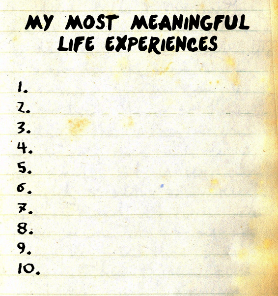 My Most Meaningful Life Experiences