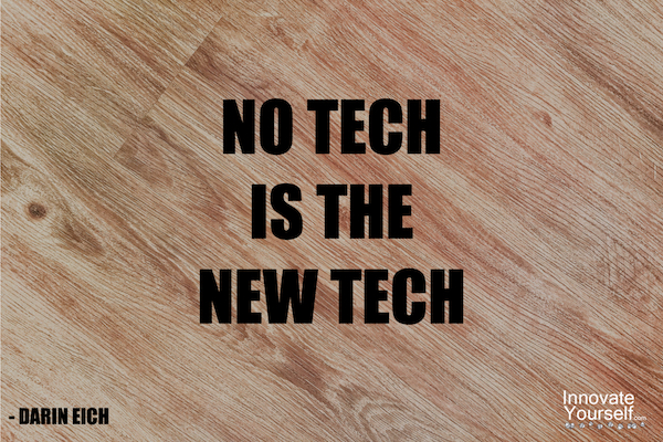 no tech is the new tech